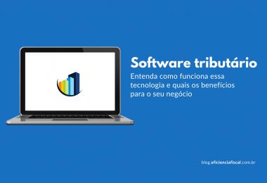 Como funciona o software tributário Eficiência Fiscal