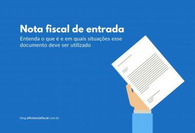 Nota fiscal de entrada: entenda o que é e como funciona