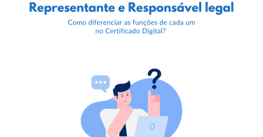 Representante e Responsável legal: Como diferenciar as funções de cada um no certificado digital?